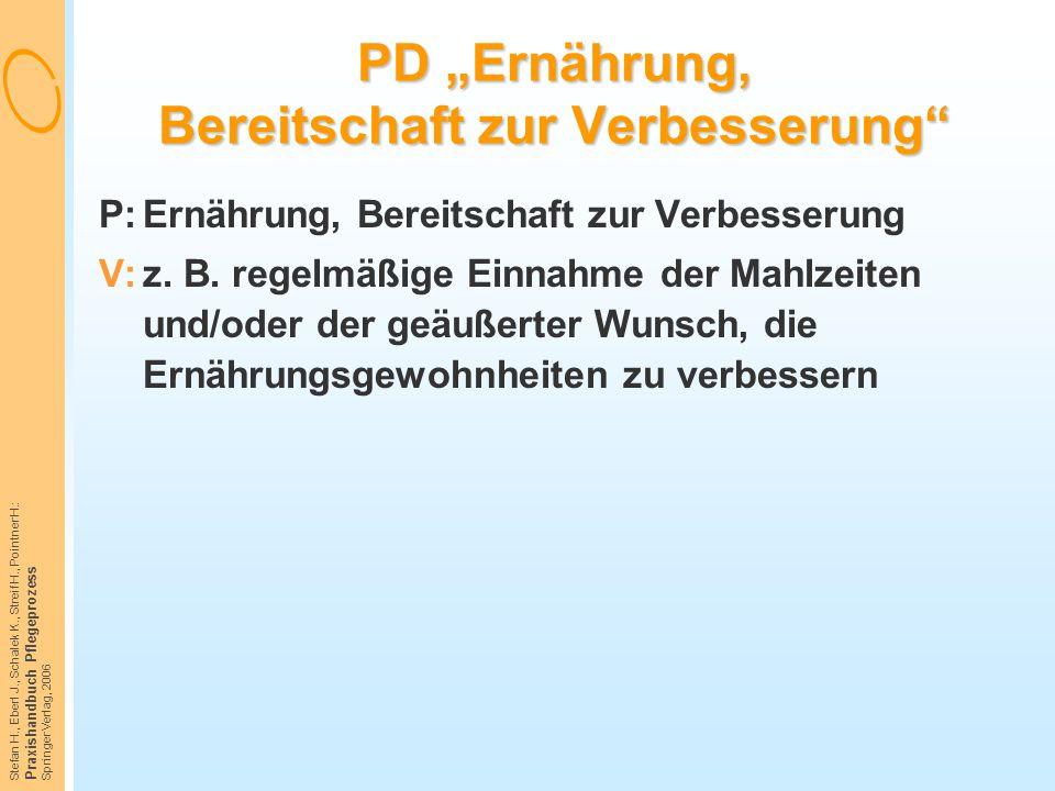 """Stefan H., Eberl J., Schalek K., Streif H., Pointner H.: Praxishandbuch Pflegeprozess Springer Verlag, 2006 PD """"Ernährung, Bereitschaft zur Verbesseru"""