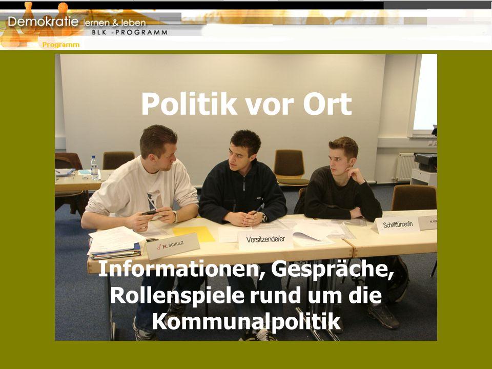 Politik vor Ort Informationen, Gespräche, Rollenspiele rund um die Kommunalpolitik