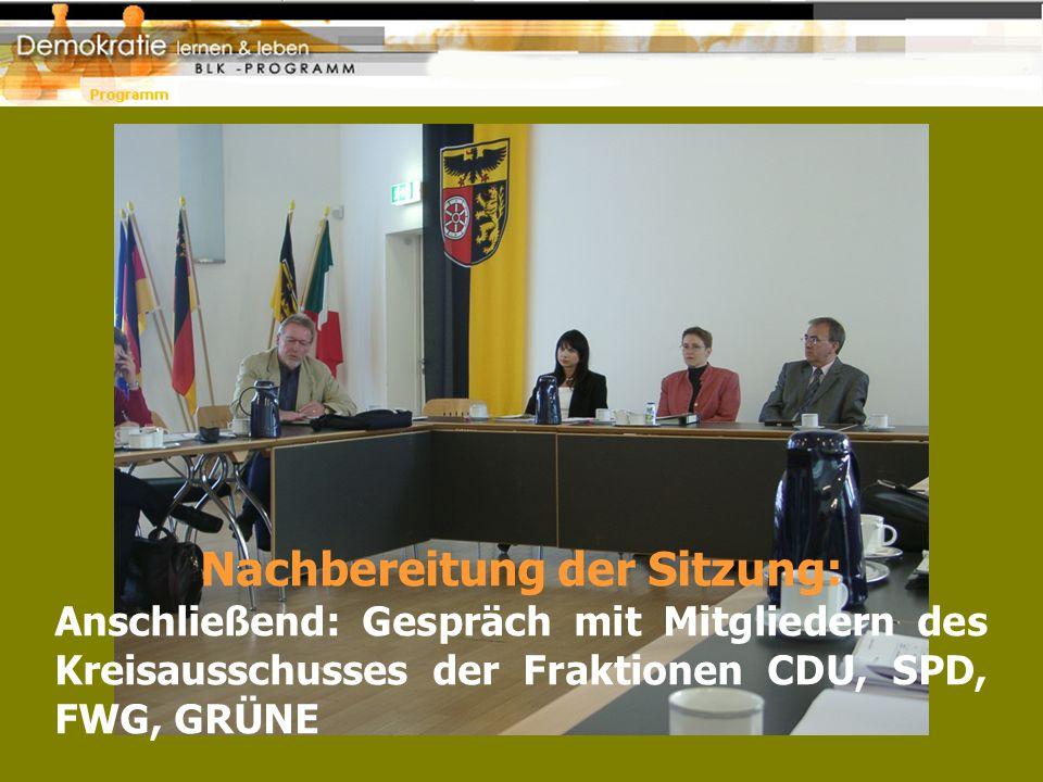 Nachbereitung der Sitzung: Anschließend: Gespräch mit Mitgliedern des Kreisausschusses der Fraktionen CDU, SPD, FWG, GRÜNE