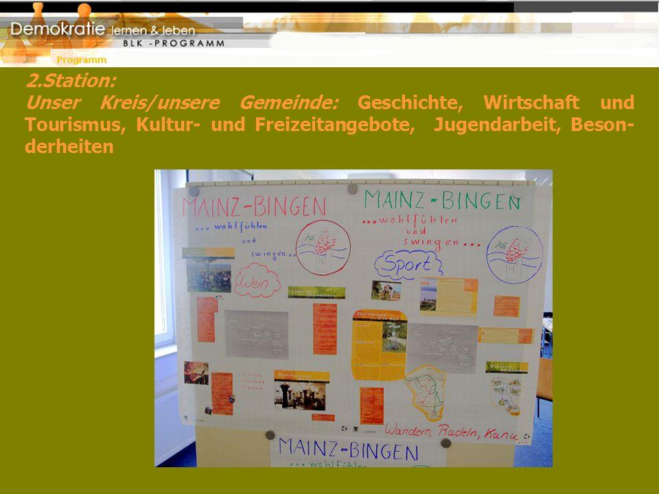 2.Station: Unser Kreis/unsere Gemeinde: Geschichte, Wirtschaft und Tourismus, Kultur- und Freizeitangebote, Jugendarbeit, Beson- derheiten