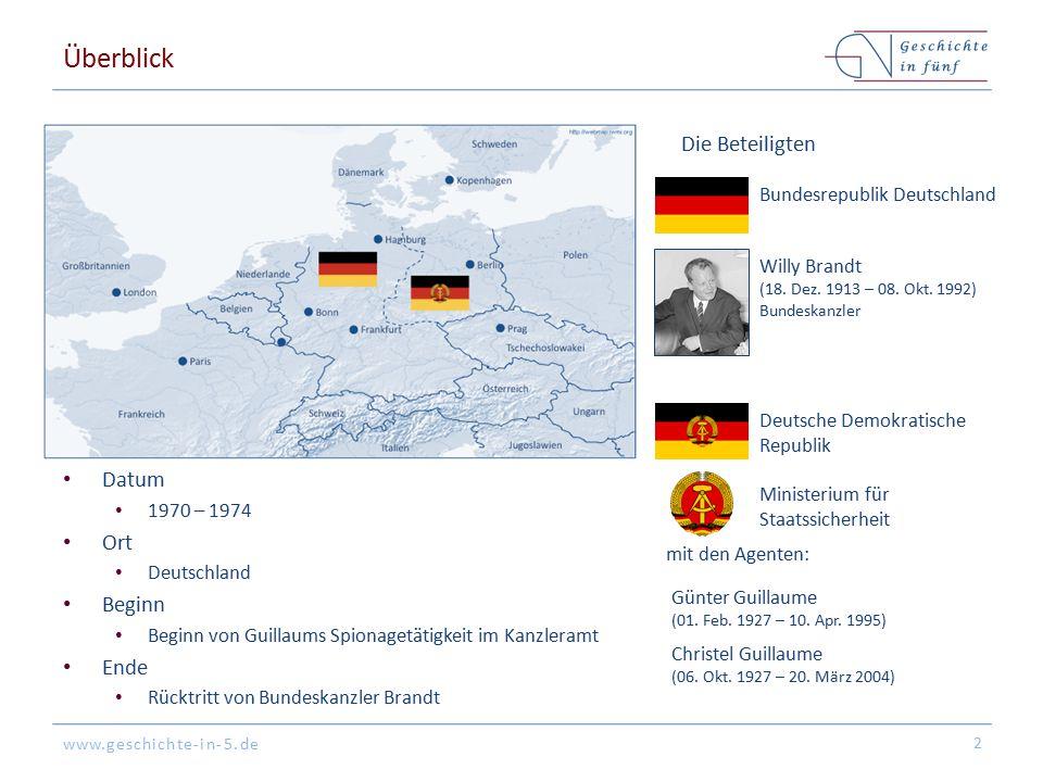 www.geschichte-in-5.de Überblick Datum 1970 – 1974 Ort Deutschland Beginn Beginn von Guillaums Spionagetätigkeit im Kanzleramt Ende Rücktritt von Bund