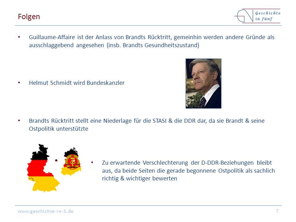 www.geschichte-in-5.de Folgen Guillaume-Affaire ist der Anlass von Brandts Rücktritt, gemeinhin werden andere Gründe als ausschlaggebend angesehen (in