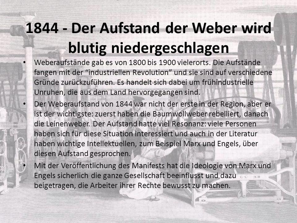 """1844 - Der Aufstand der Weber wird blutig niedergeschlagen Weberaufstände gab es von 1800 bis 1900 vielerorts. Die Aufstände fangen mit der """"industrie"""