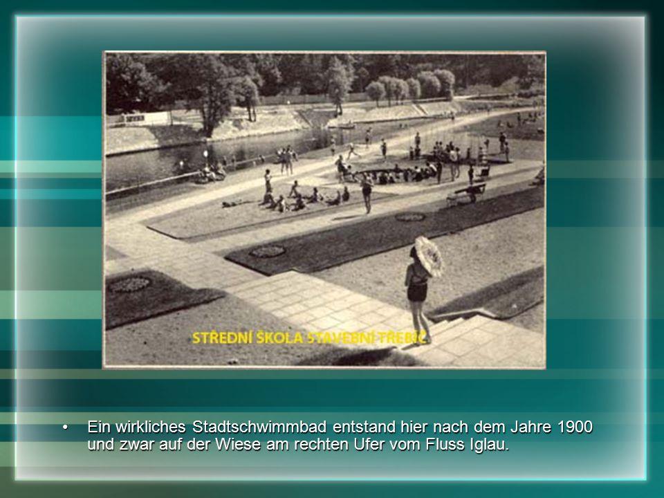 Ein wirkliches Stadtschwimmbad entstand hier nach dem Jahre 1900 und zwar auf der Wiese am rechten Ufer vom Fluss Iglau.Ein wirkliches Stadtschwimmbad entstand hier nach dem Jahre 1900 und zwar auf der Wiese am rechten Ufer vom Fluss Iglau.