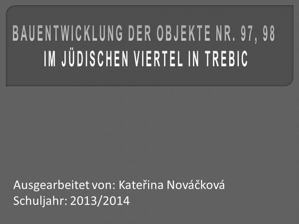 Ausgearbeitet von: Kateřina Nováčková Schuljahr: 2013/2014