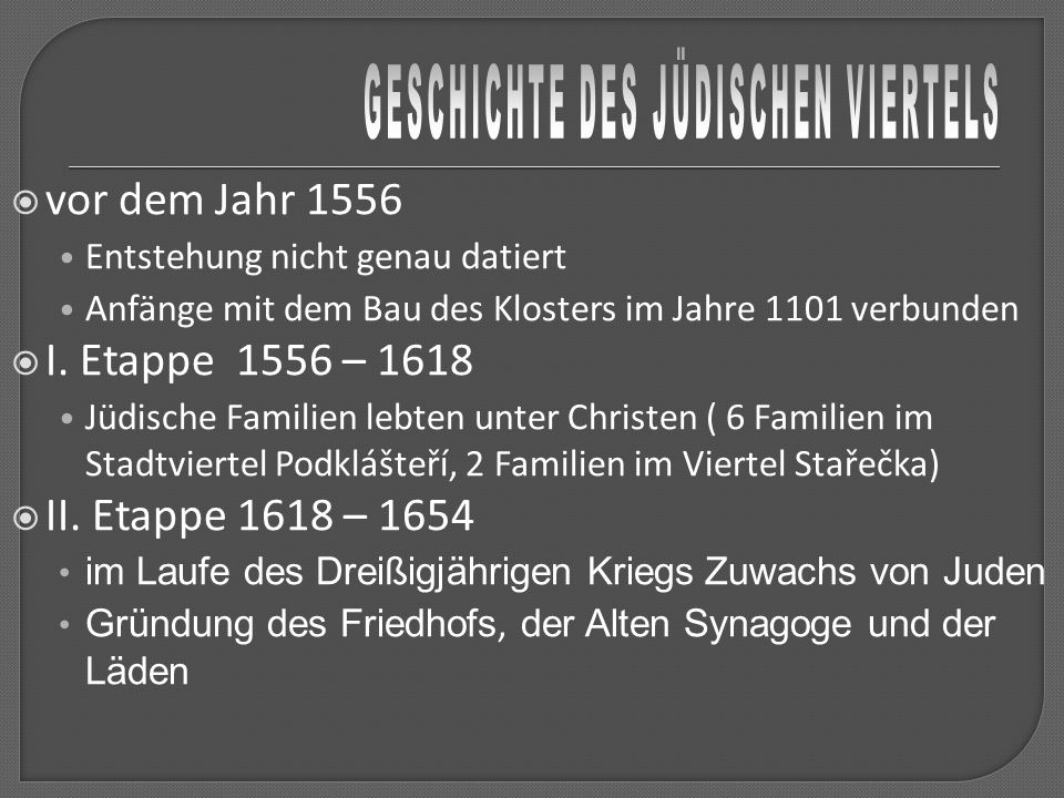  vor dem Jahr 1556 Entstehung nicht genau datiert Anfänge mit dem Bau des Klosters im Jahre 1101 verbunden  I.
