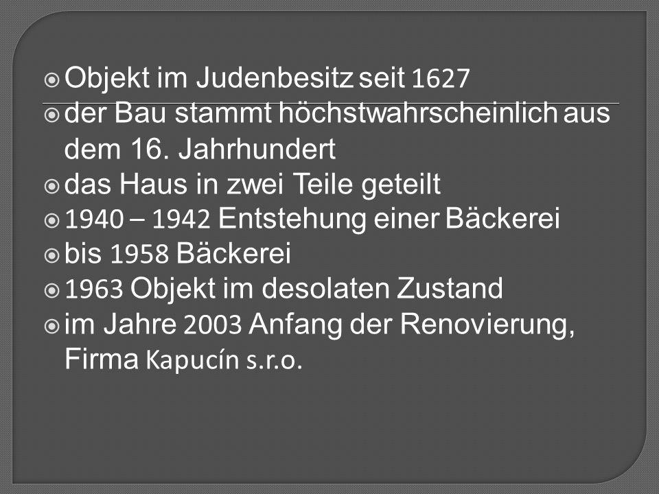  Objekt im Judenbesitz seit 1627  der Bau stammt höchstwahrscheinlich aus dem 16.