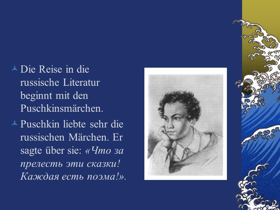 Die Reise in die russische Literatur beginnt mit den Puschkinsmärchen.