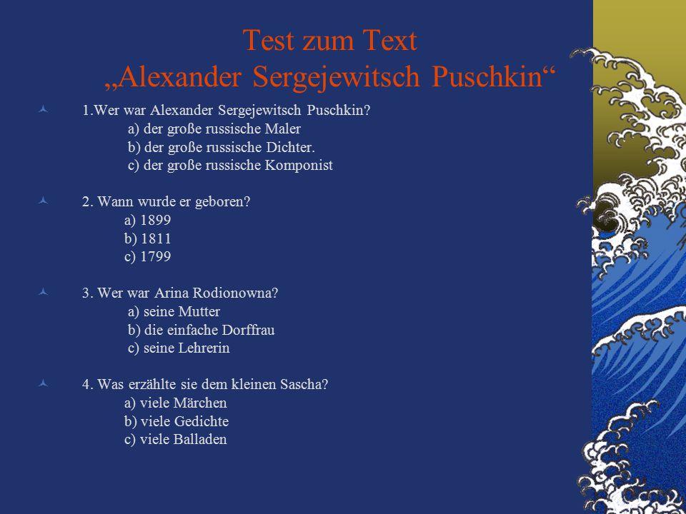 """Test zum Text """"Alexander Sergejewitsch Puschkin 1.Wer war Alexander Sergejewitsch Puschkin."""