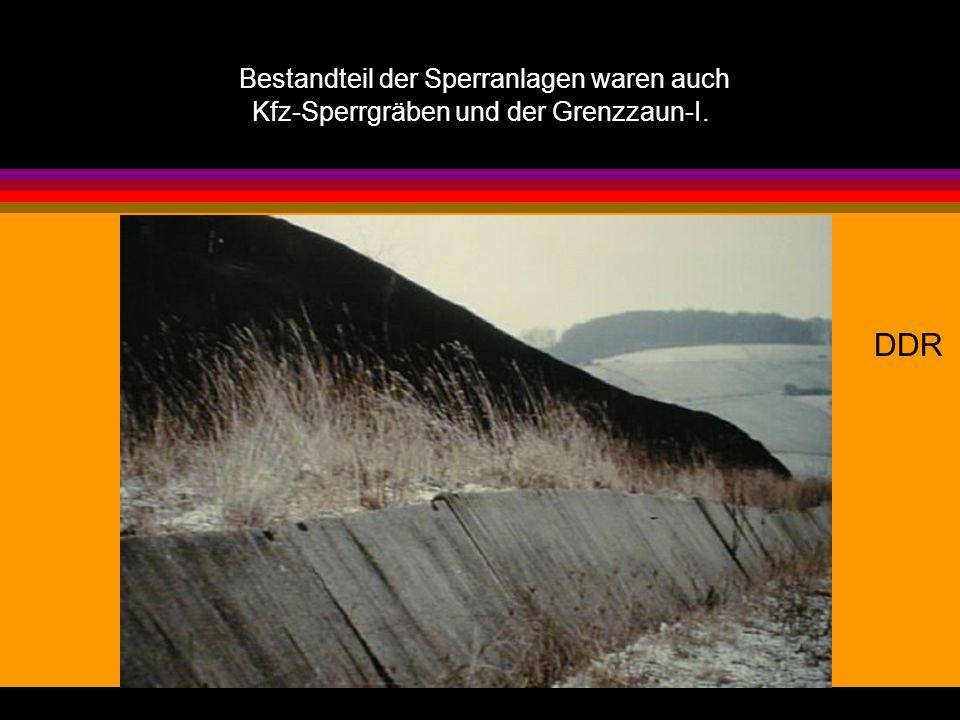 Bestandteil der Sperranlagen waren auch Kfz-Sperrgräben und der Grenzzaun-I. DDR
