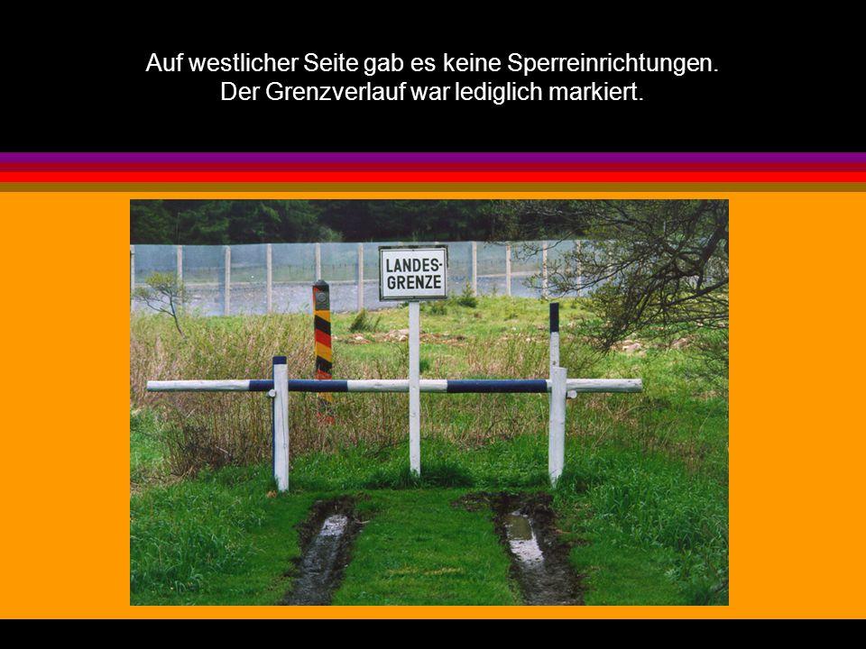 Auf westlicher Seite gab es keine Sperreinrichtungen. Der Grenzverlauf war lediglich markiert.