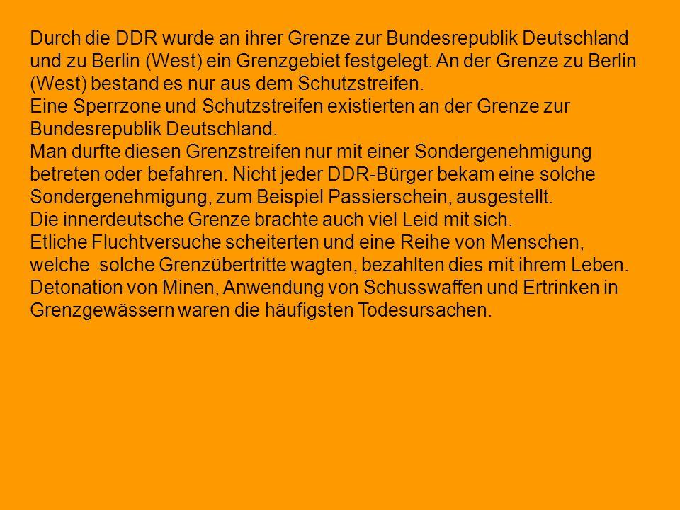 Durch die DDR wurde an ihrer Grenze zur Bundesrepublik Deutschland und zu Berlin (West) ein Grenzgebiet festgelegt. An der Grenze zu Berlin (West) bes
