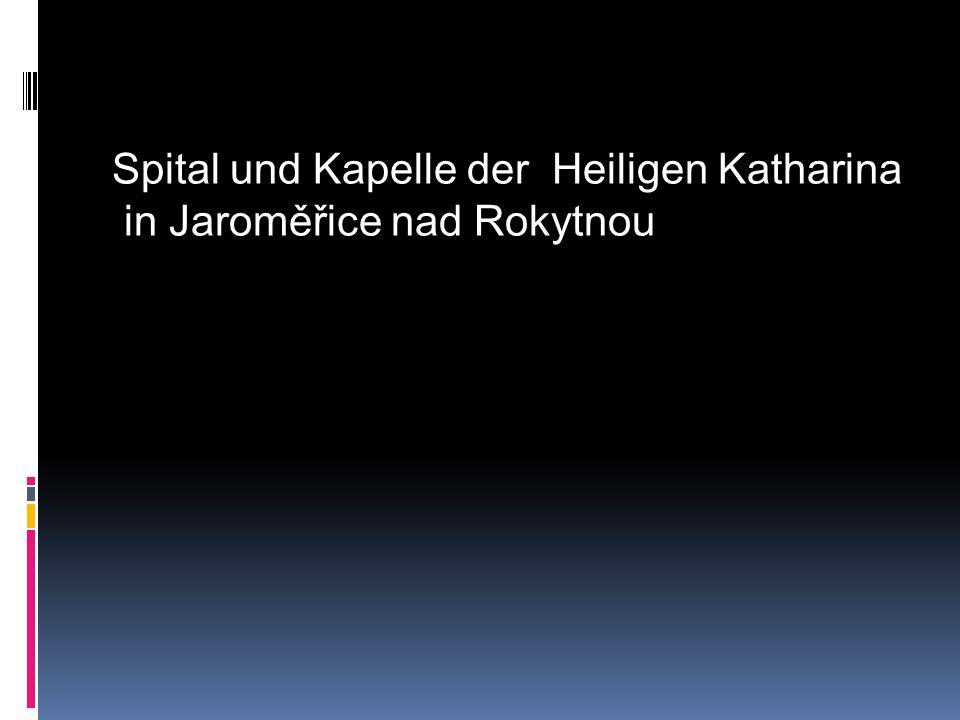 Spital und Kapelle der Heiligen Katharina in Jaroměřice nad Rokytnou