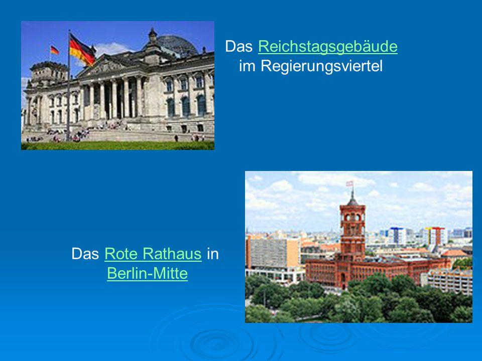 Das ReichstagsgebäudeReichstagsgebäude im Regierungsviertel Das Rote Rathaus inRote Rathaus Berlin-Mitte