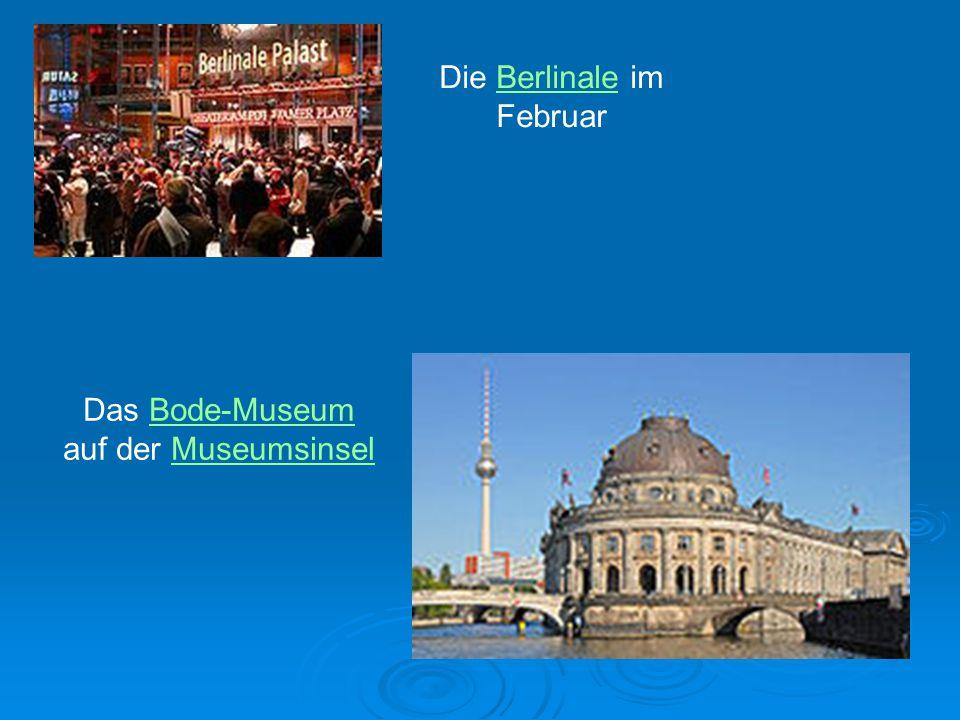 Die Berlinale im FebruarBerlinale Das Bode-MuseumBode-Museum auf der MuseumsinselMuseumsinsel