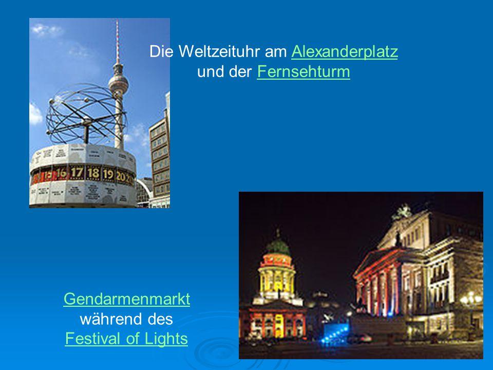 Die Weltzeituhr am AlexanderplatzAlexanderplatz und der FernsehturmFernsehturm Gendarmenmarkt während des Festival of Lights