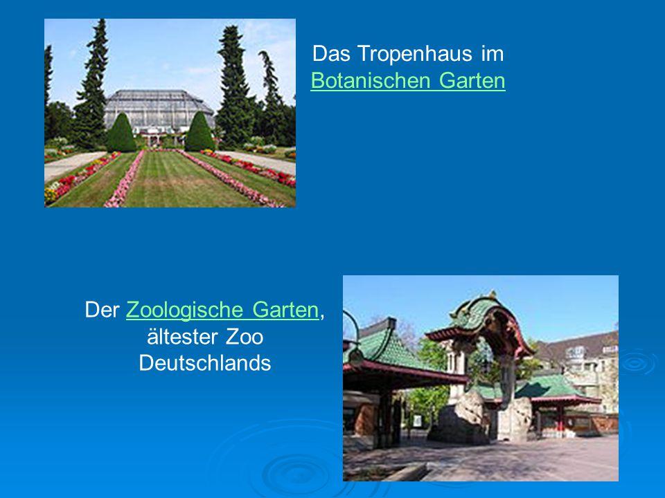 Das Tropenhaus im Botanischen Garten Der Zoologische Garten,Zoologische Garten ältester Zoo Deutschlands