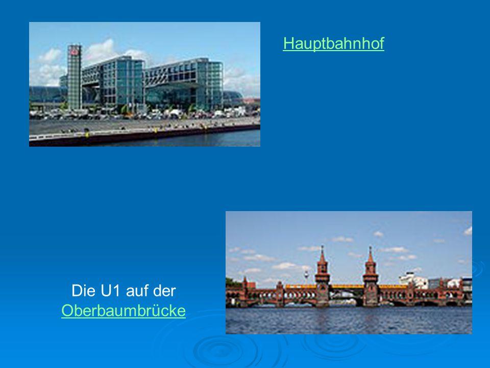 Hauptbahnhof Die U1 auf der Oberbaumbrücke Oberbaumbrücke