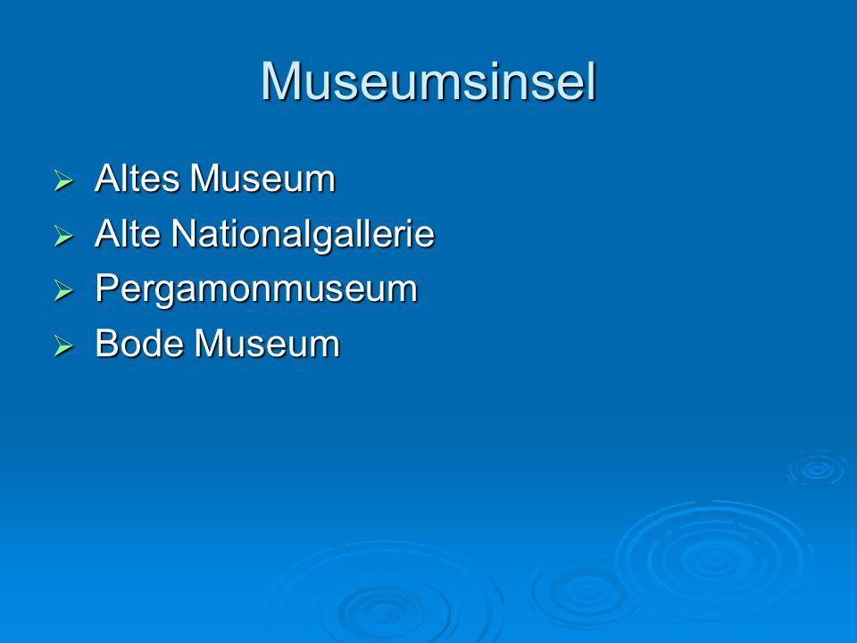 Museumsinsel  Altes Museum  Alte Nationalgallerie  Pergamonmuseum  Bode Museum