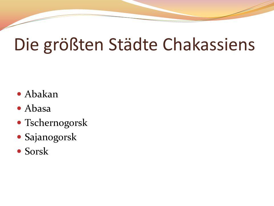 Die größten Städte Chakassiens Abakan Abasa Tschernogorsk Sajanogorsk Sorsk