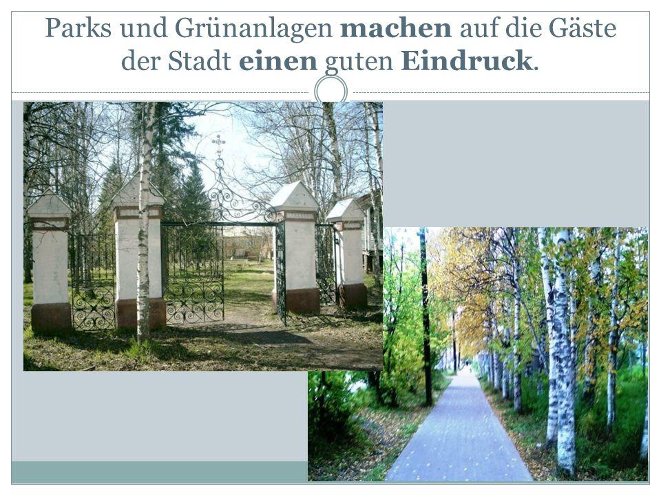 Parks und Grünanlagen machen auf die Gäste der Stadt einen guten Eindruck.
