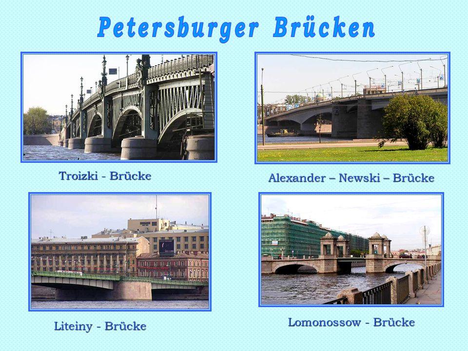 Lomonossow - Brücke Liteiny - Brücke Troizki - Brücke Alexander – Newski – Brücke