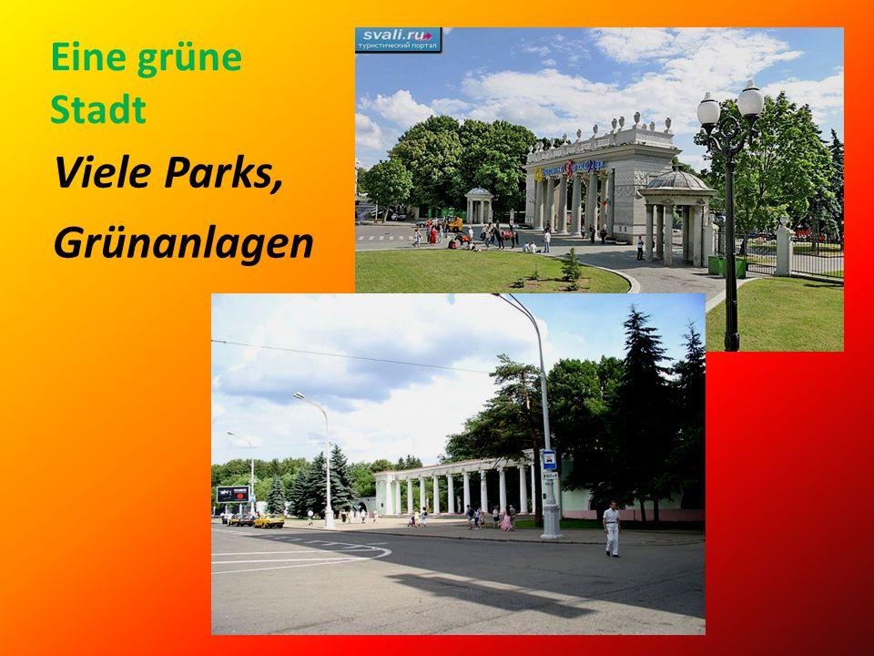 Eine grüne Stadt Viele Parks, Grünanlagen