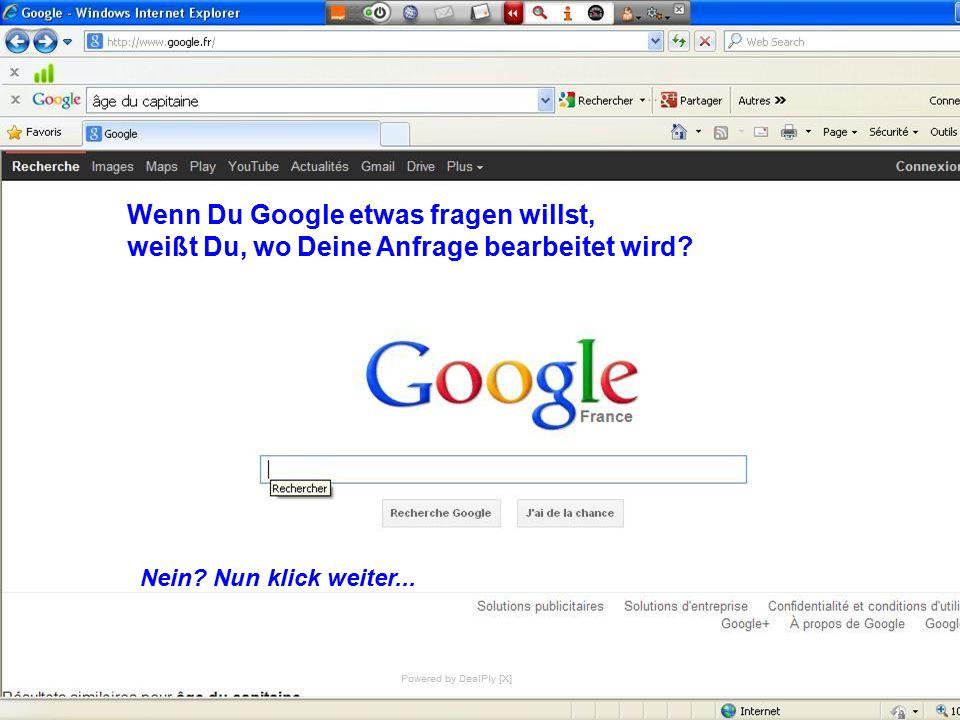 Wenn Du Google etwas fragen willst, weißt Du, wo Deine Anfrage bearbeitet wird.