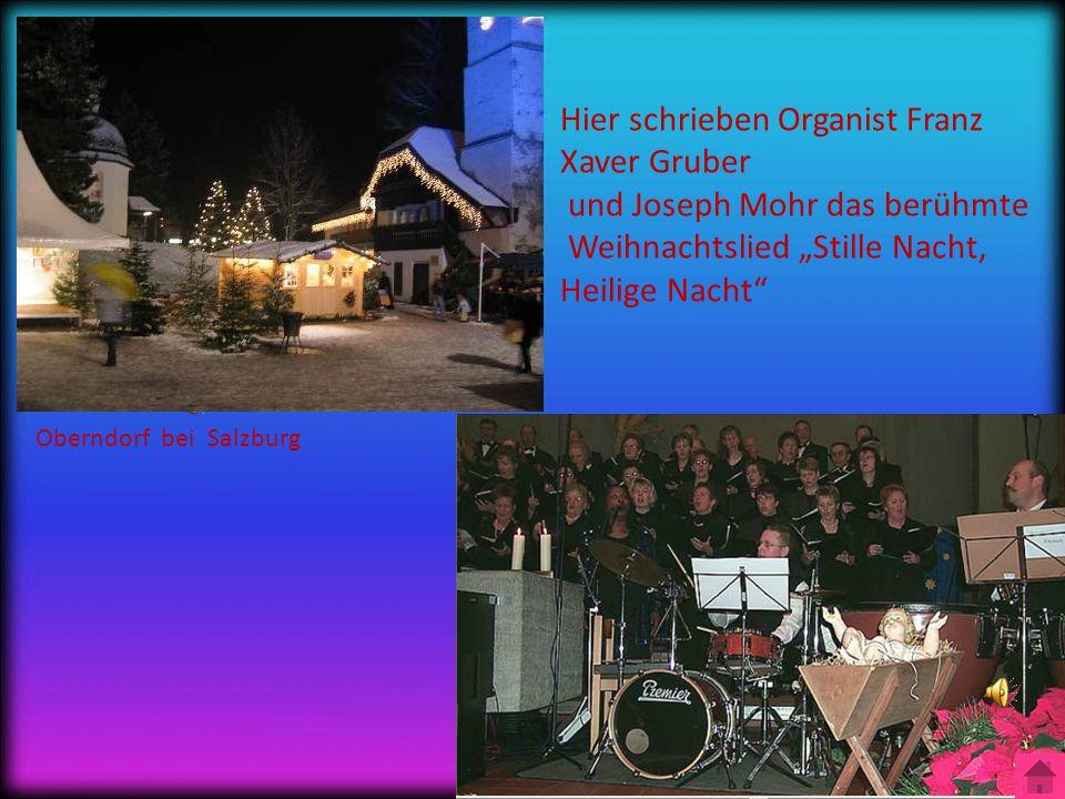 """Oberndorf bei Salzburg Hier schrieben Organist Franz Xaver Gruber und Joseph Mohr das berühmte Weihnachtslied """"Stille Nacht, Heilige Nacht"""