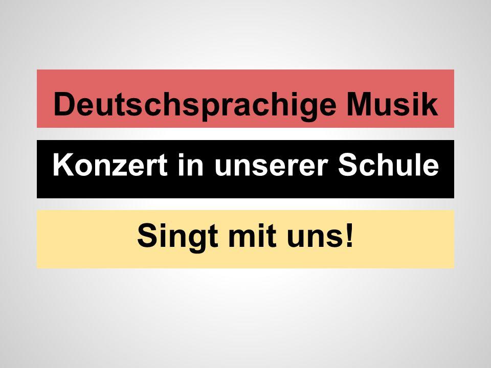 Deutschsprachige Musik Konzert in unserer Schule Singt mit uns!