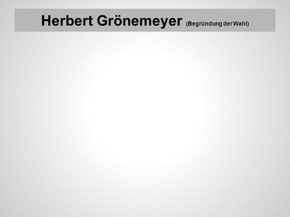 Herbert Grönemeyer (Begründung der Wahl)