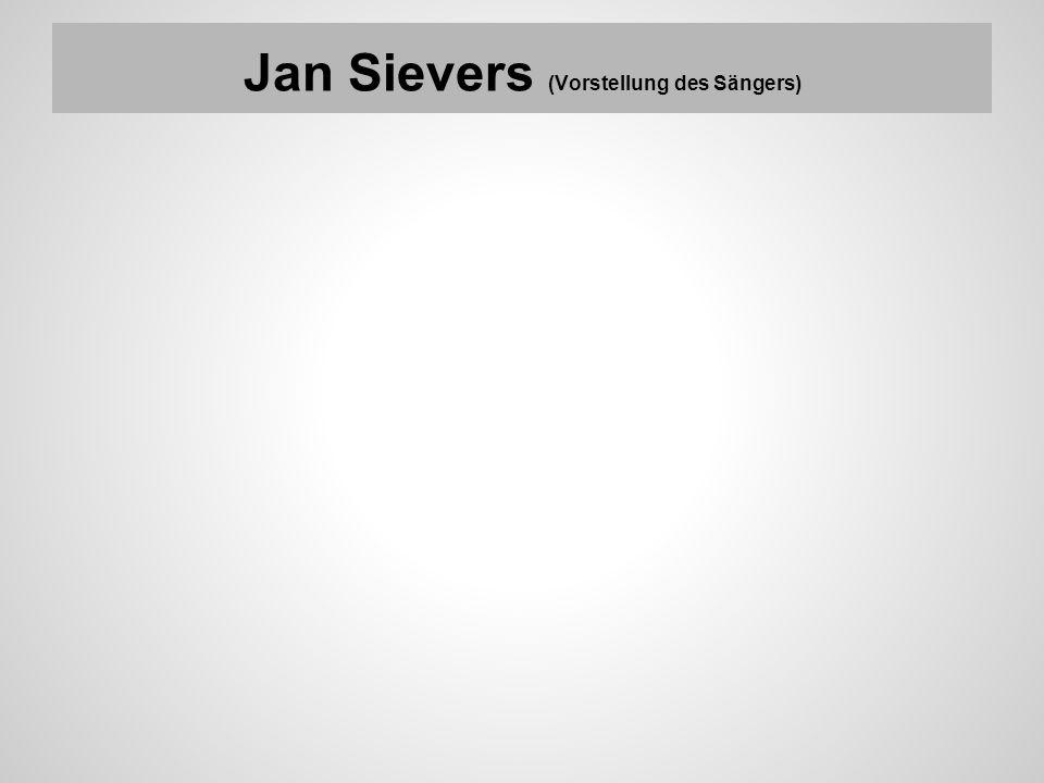 Jan Sievers (Vorstellung des Sängers)