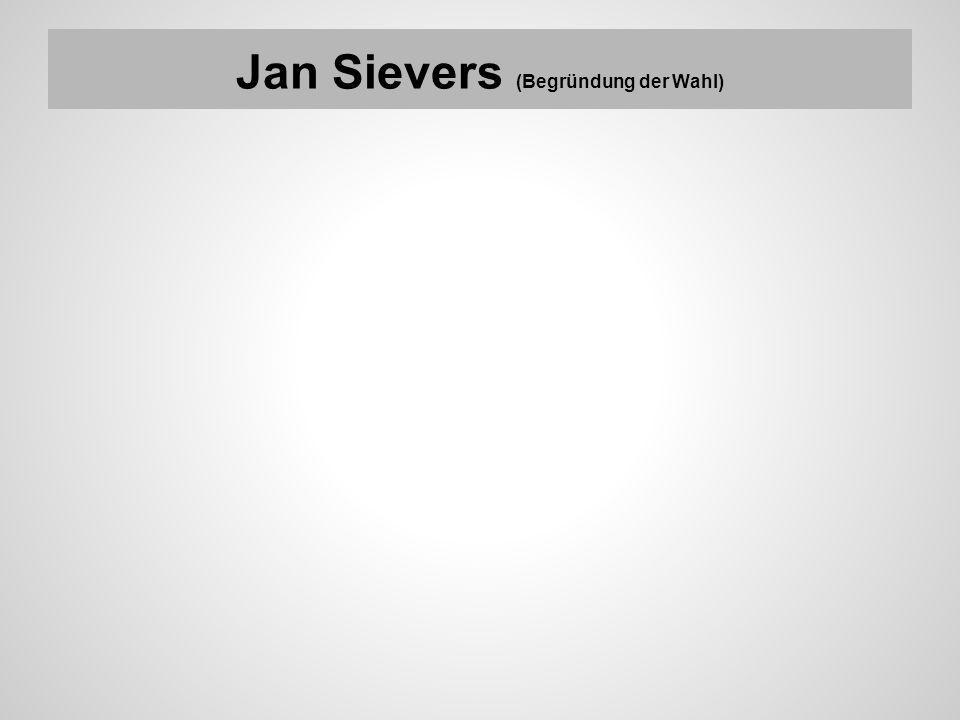 Jan Sievers (Begründung der Wahl)