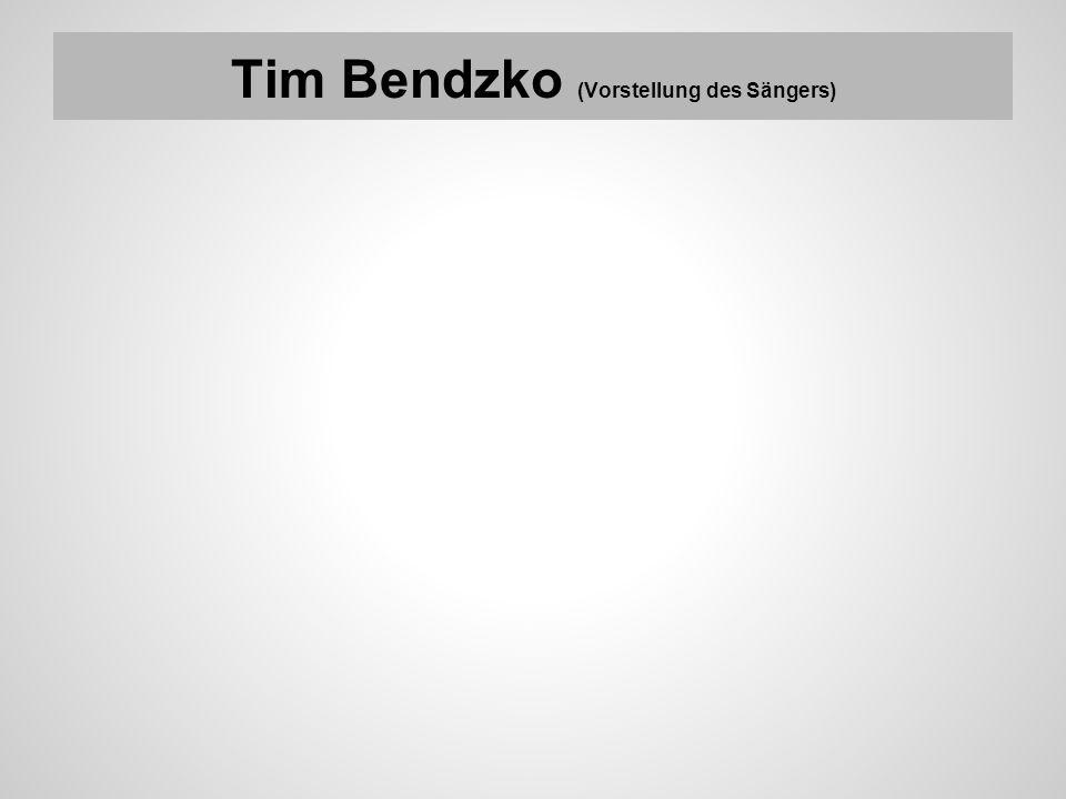 Tim Bendzko (Vorstellung des Sängers)