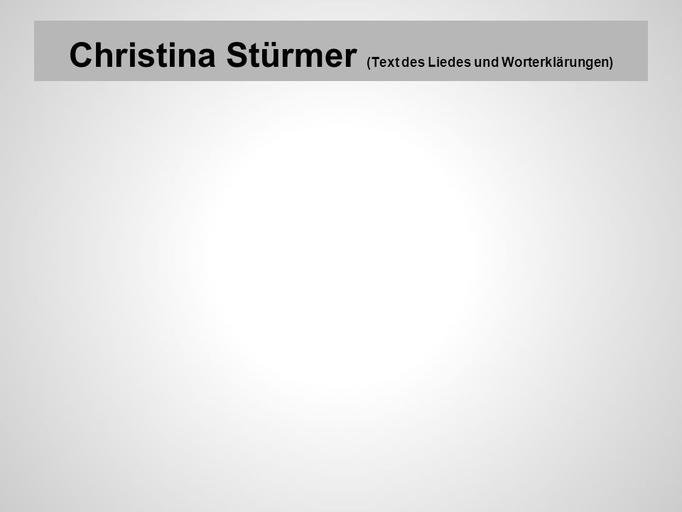 Christina Stürmer (Text des Liedes und Worterklärungen)