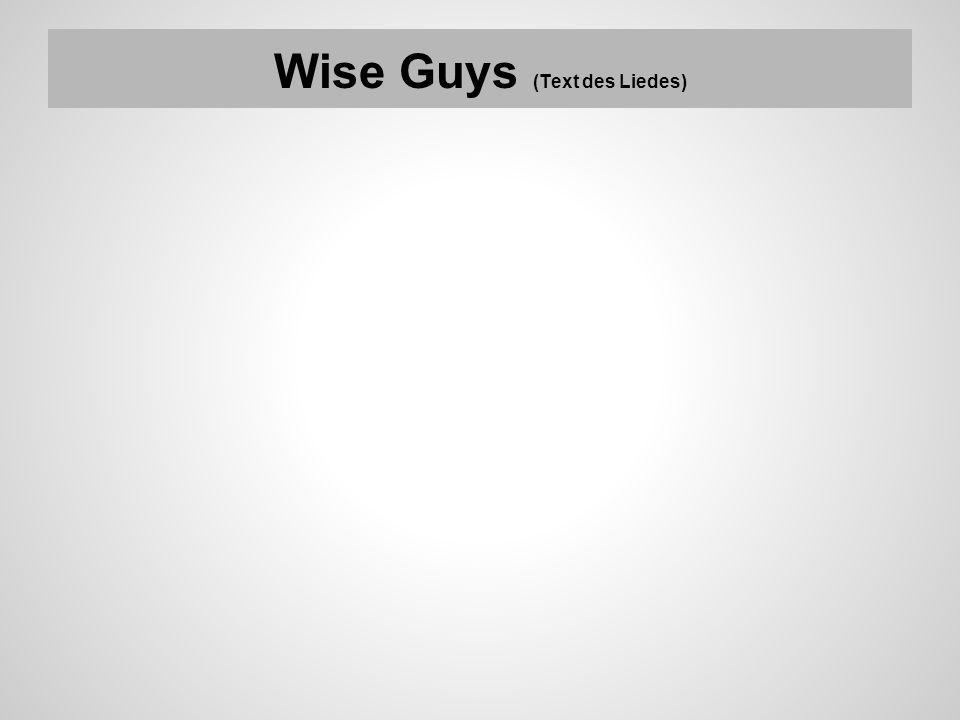 Wise Guys (Text des Liedes)