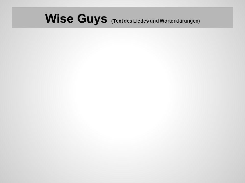 Wise Guys (Text des Liedes und Worterklärungen)