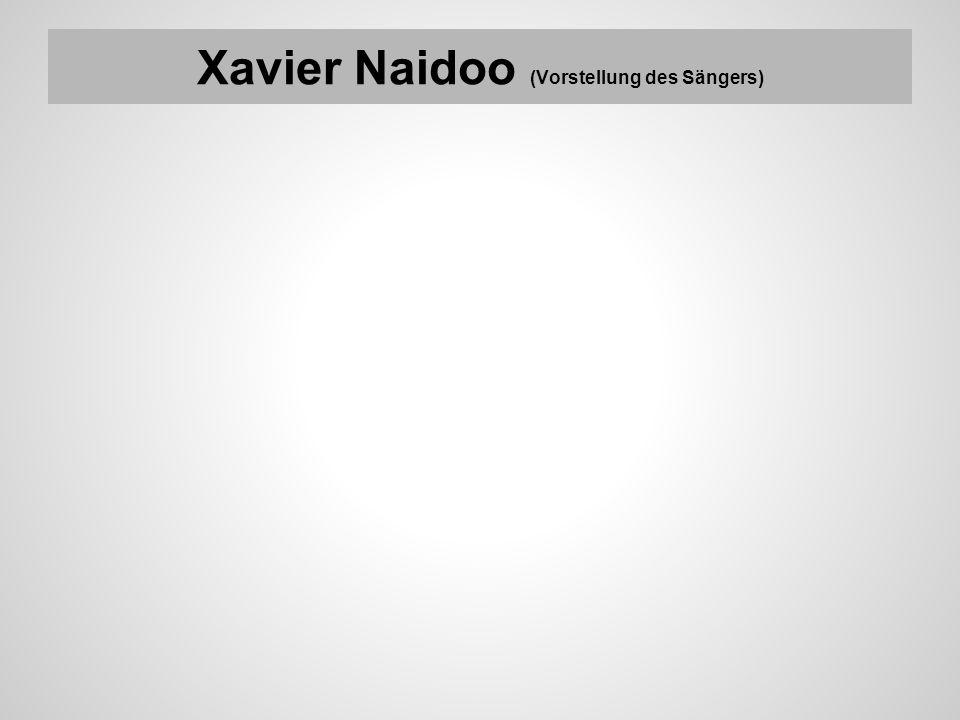 Xavier Naidoo (Vorstellung des Sängers)