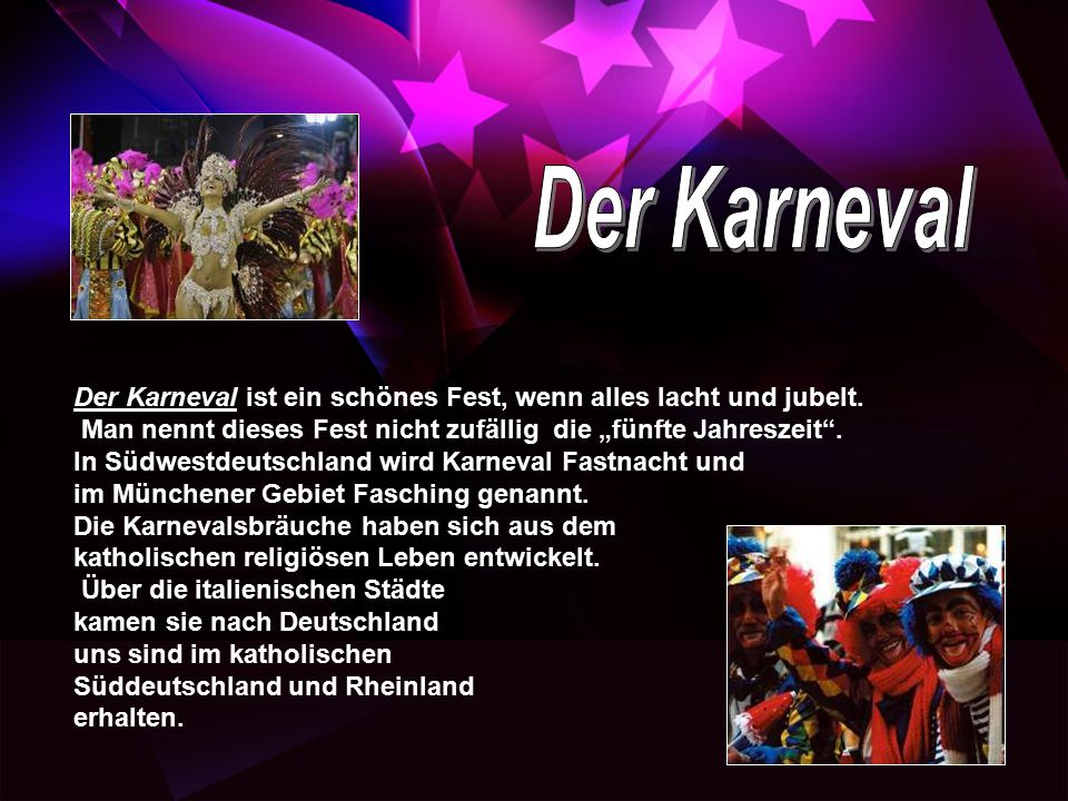 """Der Karneval ist ein schönes Fest, wenn alles lacht und jubelt. Man nennt dieses Fest nicht zufällig die """"fünfte Jahreszeit"""". In Südwestdeutschland wi"""