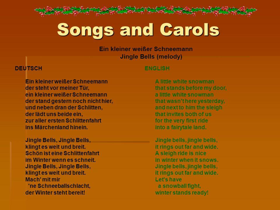 Songs and Carols Ein kleiner weißer Schneemann Jingle Bells (melody) DEUTSCH Ein kleiner weißer Schneemann der steht vor meiner Tür, ein kleiner weiße