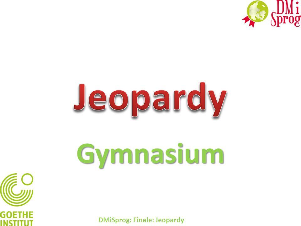 Gymnasium DMiSprog: Finale: Jeopardy
