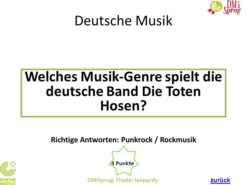 DMiSprog: Finale: Jeopardy 4 Punkte Richtige Antworten: Punkrock / Rockmusik Deutsche Musik Welches Musik-Genre spielt die deutsche Band Die Toten Hos