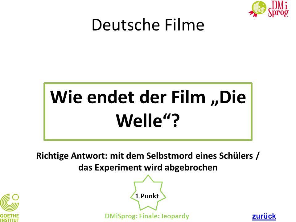 DMiSprog: Finale: Jeopardy 1 Punkt Richtige Antwort: mit dem Selbstmord eines Schülers / das Experiment wird abgebrochen Deutsche Filme Wie endet der