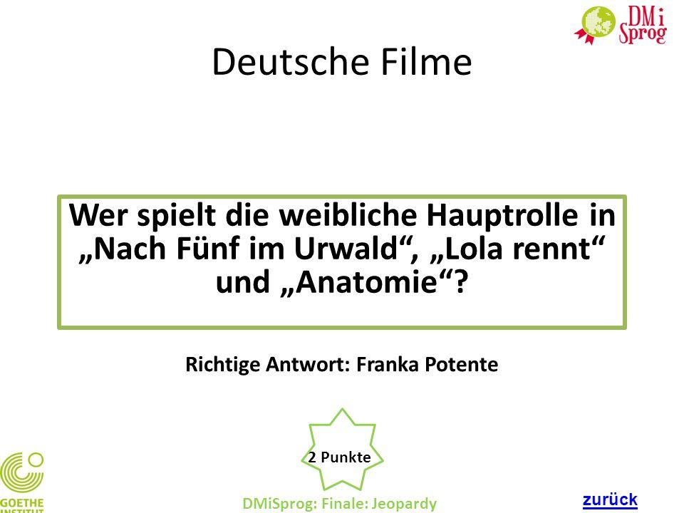 """DMiSprog: Finale: Jeopardy 2 Punkte Richtige Antwort: Franka Potente Deutsche Filme Wer spielt die weibliche Hauptrolle in """"Nach Fünf im Urwald"""", """"Lol"""