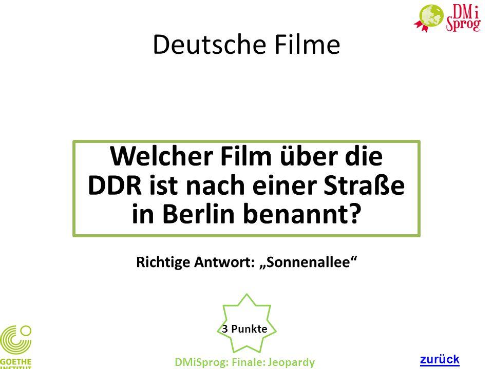 """DMiSprog: Finale: Jeopardy 3 Punkte Richtige Antwort: """"Sonnenallee"""" Deutsche Filme Welcher Film über die DDR ist nach einer Straße in Berlin benannt?"""