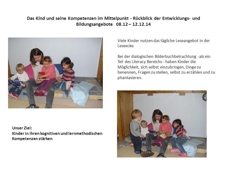 Das Kind und seine Kompetenzen im Mittelpunkt - Rückblick der Entwicklungs- und Bildungsangebote 08.12 – 12.12.14 Viele Kinder nutzen das tägliche Leseangebot in der Leseecke.