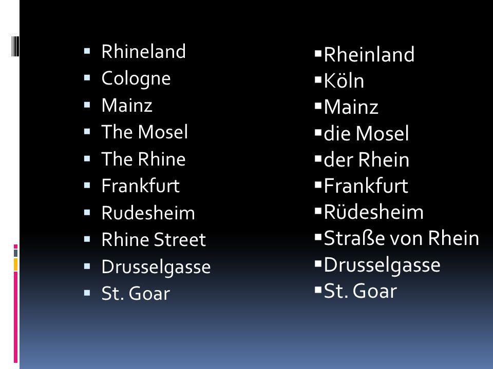 RRhineland CCologne MMainz TThe Mosel TThe Rhine FFrankfurt RRudesheim RRhine Street DDrusselgasse SSt.