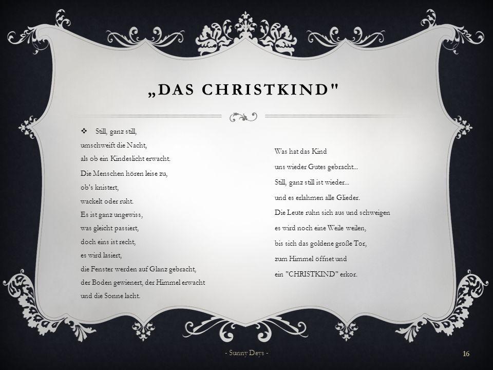 """""""DAS CHRISTKIND  Still, ganz still, umschweift die Nacht, als ob ein Kindeslicht erwacht."""