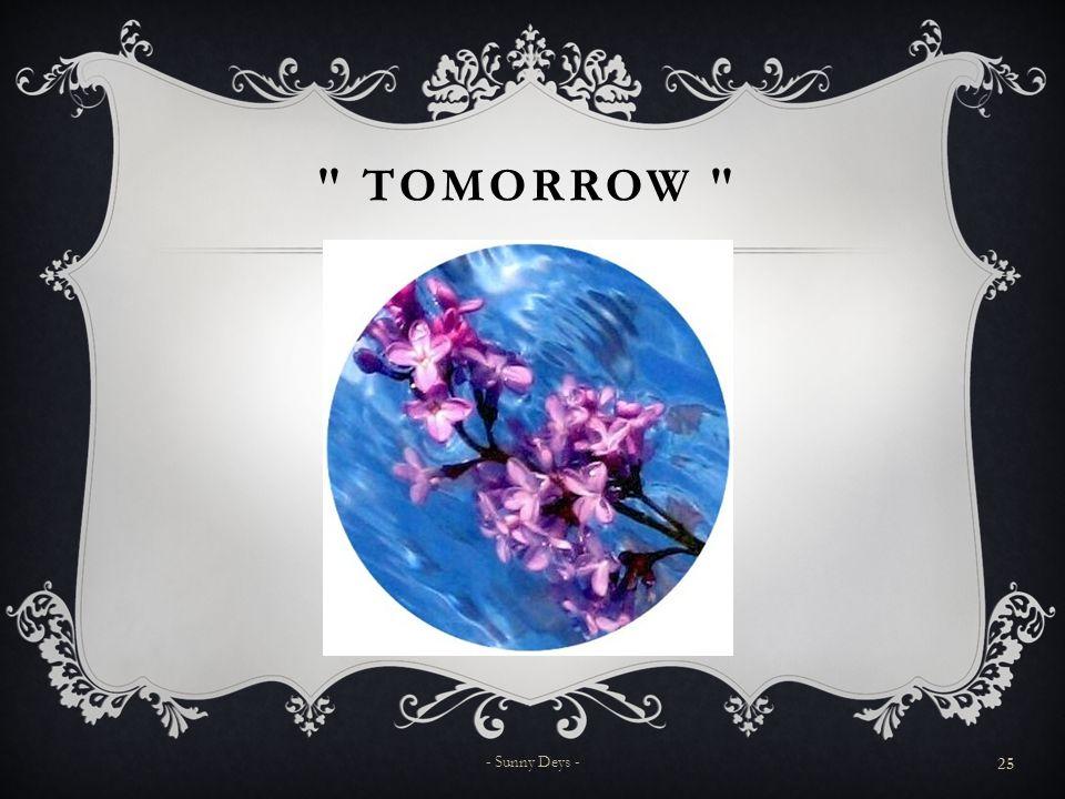 TOMORROW 25 - Sunny Deys -