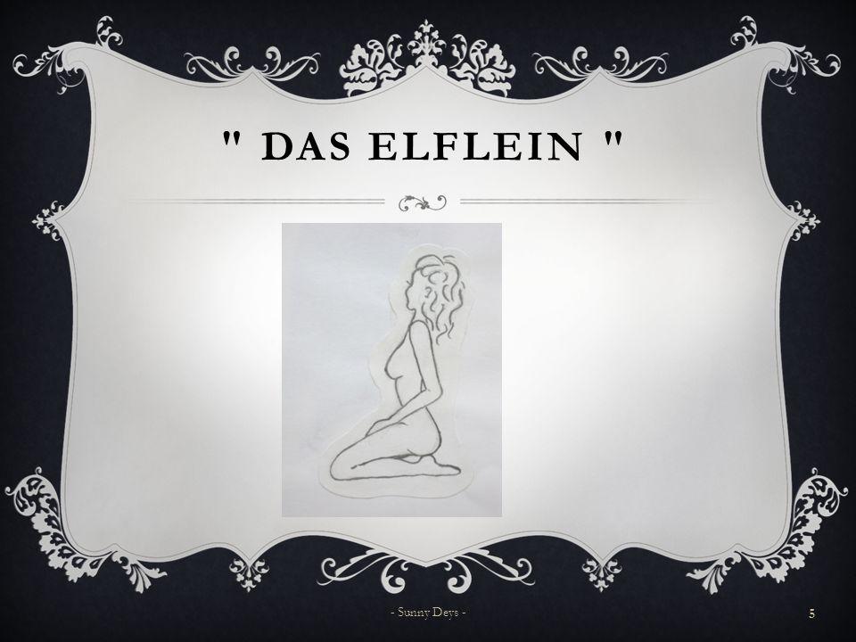DAS ELFLEIN  Ein Elflein schwinkt und singt und wirft die Beine empor.